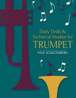 Daily Drills and Technical Studies for Trumpet - Max Schlossberg