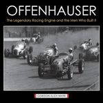 Offenhauser : The Legendary Racing Engine and the Men Who Built It - Gordon Eliot White
