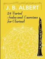 24 Varied Scales and Exercises for Clarinet - J B Albet