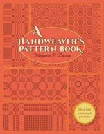 A Handweaver's Pattern Book - Marguerite Porter Davison