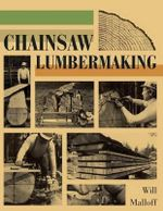 Chainsaw Lumbermaking - Will Malloff