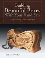Building Beautiful Boxes with Your Band Saw - Lois Ventura