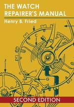 The Watch Repairer's Manual - Henry B. Fried