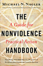 The Nonviolence Handbook : A Guide for Practical Action - Michael N Nagler