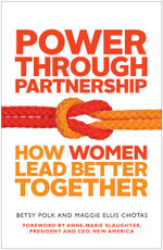 Power Through Partnership : How Women Lead Better Together - Betsy Polk