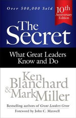 The Secret : What Great Leaders Know and Do - Ken Blanchard