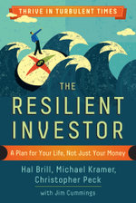 The Resilient Investor : A Plan for Your Life, Not Just Your Money - Hal Brill