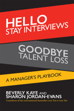 Hello Stay Interviews, Goodbye Talent Loss : A Manager's Playbook - Beverly Kaye