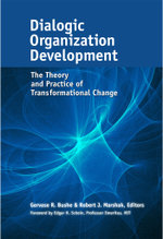 Dialogic Organization Development : The Theory and Practice of Transformational Change