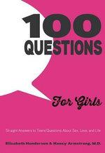 100 Questions for Girls : For Girls - Elisabeth Henderson