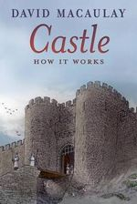 Castle : How It Works - David Macaulay