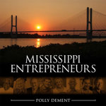 Mississippi Entrepreneurs - Polly Dement