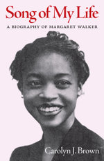 Song of My Life : A Biography of Margaret Walker - Carolyn J. Brown