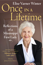 Once in a Lifetime : Reflections of a Mississippi First Lady - Elise Varner Winter