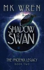 Shadow of the Swan (Book Two of the Phoenix Legacy) - M K Wren