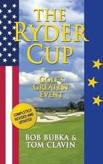 The Ryder Cup : Golf's Greatest Event - Bob Bubka