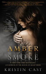 Amber Smoke : The Escaped : Book 1 - Kristin Cast