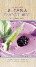 The Ultimate Juices & Smoothies Encyclopedia : Your Essential Guide to Healthy and Delicious Drinks - Jill Hamilton