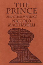 The Prince and Other Writings : Word Cloud Classics - Niccolo Machiavelli