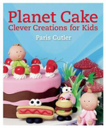 Planet Cake : Clever Creations for Kids - Paris Cutler