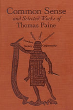 Common Sense and Selected Works of Thomas Paine : Word Cloud Classics - Thomas Paine