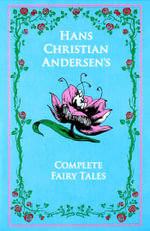 Hans Christian Andersen's Complete Fairy Tales : The Complete Fairy Tales - Hans Christian Andersen