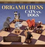 Origami Chess : Cats vs. Dogs - Roman Diaz