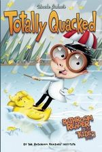 Uncle John's Totally Quacked Bathroom Reader for Kids Only! - Bathroom Readers' Institute