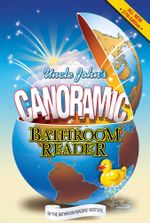 Uncle John''s Canoramic Bathroom Reader - Bathroom Readers' Institute