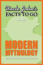 Uncle John's Facts to Go Modern Mythology - Bathroom Readers' Institute
