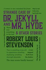 The Strange Case of Dr. Jekyll and Mr. Hyde & Other Stories - Robert Louis Stevenson