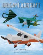 Origami Aircraft - Seth Friedman