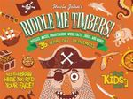 Uncle John's Riddle Me Timbers! : 36 Tear-Off Placemats for Kids Only! - Bathroom Readers' Institute