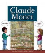 Claude Monet : World's Greatest Artists (Child's World) - Katherine Krieg
