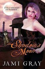Shadow's Moon : The Kyn Kronicles Book 3 - Jami Gray