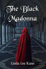 The Black Madonna - Linda Lee Kane