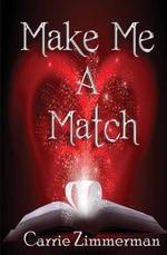 Make Me a Match - Carrie Zimmerman