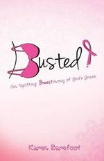 Busted : Breaking the Cycle of Addiction: Evidence-Based Tr... - Karen Barefoot