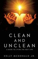 Clean and Unclean - Kelly McDonald Jr