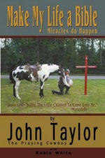 Make My Life a Bible - John Taylor