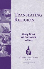 Translating Religion 2012: v. 58 : College Theology Society Annual