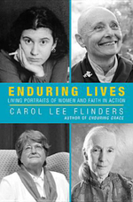 Enduring Lives : Living Portraits of Women and Faith in Action - Carol Lee Flinders