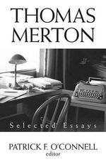 Thomas Merton : Selected Essays