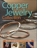 Copper Jewelry Collection : Versatile Projects to Expand Your Skills