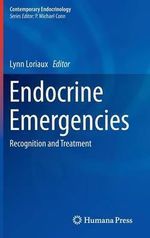 Endocrine Emergencies : Recognition and Treatment