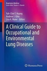 A Clinical Guide to Occupational and Environmental Lung Diseases