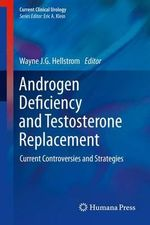Androgen Deficiency and Testosterone Replacement : Current Controversies and Strategies
