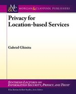 Privacy for Location-Based Services - Gabriel Ghinita