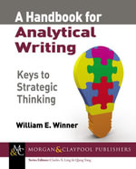 A Handbook for Analytical Writing : Keys to Strategic Thinking - William E. Winner