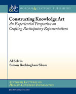 Constructing Knowledge Art : An Experiential Perspective on Crafting Participatory Representations - Al Selvin